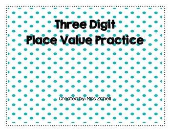 Three Digit Place Value Practice