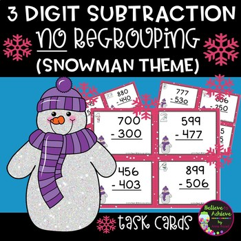 Three-Digit Subtraction NO regrouping Task Cards (Snowman Theme)