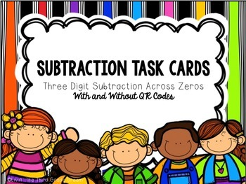 Three Digit Subtraction Task Cards With QR Codes