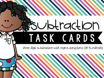 Three-Digit Subtraction Task Cards {With Regrouping Across Tens OR Hundreds}