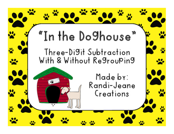 """Three-Digit Subtraction With & Without Regrouping- """"In the Doghouse"""""""