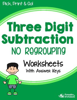 Three Digit Subtraction Without Regrouping Worksheets With Answer Keys