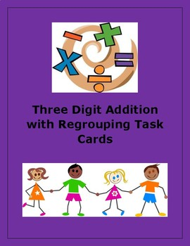 Three Digit Addition With Regrouping Task Cards