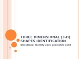 Three Dimensional 3-D Shapes (Geometric Solids) Identification
