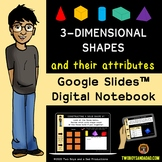 Three Dimensional Shapes and Their Attributes Digital Notebook