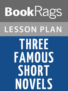 Three Famous Short Novels Lesson Plans