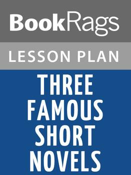 Three Famous Short Novels Lesson Plans