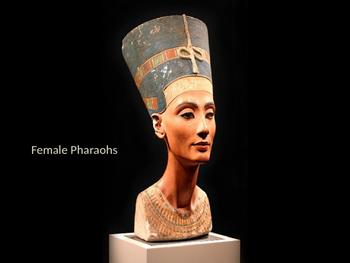 Three Female Pharohs of Ancient Egypt