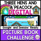 Three Hens and a Peacock DIGITAL ACTIVITIES Distance Learning