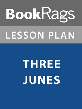 Three Junes Lesson Plans
