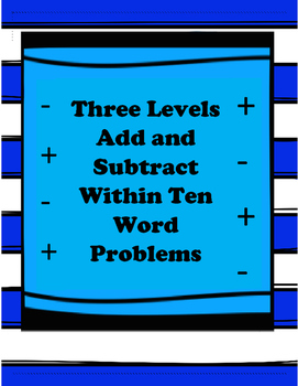 Three Levels Add and Subtract Within 10 Word Problems