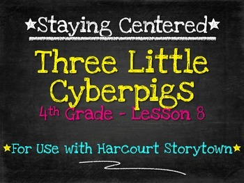 Three Little Cyberpigs  4th Grade Harcourt Storytown Lesson 8
