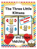 Three Little Kittens- Color and Shape Matching File Folder Game