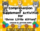 Three Little Kittens Comprehension & Supplemental Activities Pack ~CC Aligned~