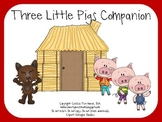 Three Little Pigs: A Storybook Companion for Speech, Langu