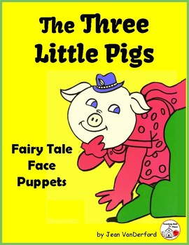 Fairy Tale THREE LITTLE PIGS ... Color Puppet Faces Storytelling  Gr. K-1