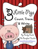Three Little Pigs Number Count, Trace, & Write (2 Sheets)