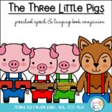 Three Little Pigs: Preschoool-K speech/language book companion