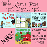 Three Little Pigs Twisted Fairy Tales BUNDLE- resources for 4 different stories