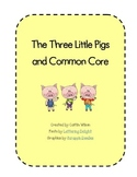 Three Little Pigs and 1st Grade Common Core ELA