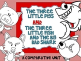 Three Little Pigs and Three Little Fish Comparing Text Mini Unit