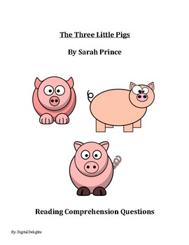 Three Little Pigs by Sarah Prince Reading Comprehension Questions