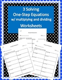 Three Multiplying and Dividing One-Step Algebraic Equation pages w/ Answer Keys