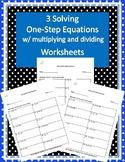 Three Multiplying and Dividing One-Step Algebraic Equation