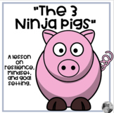 """""""Three Ninja Pigs"""" - a lesson on perseverance, test prep and goal setting"""