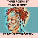 Three Poems by Tracy K. Smith: Practice with Poetry