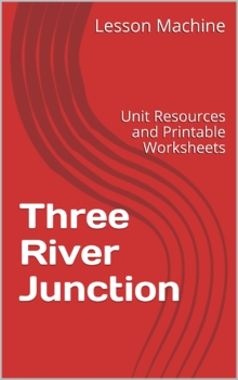 Literature Unit for Three River Junction by Saranne D. Burnham