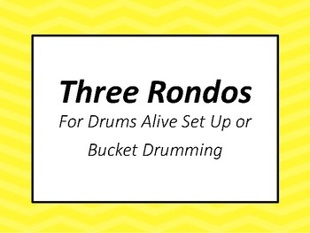 Three Rondos for Drums Alive Set Up or Bucket Drums
