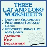 Three Latitude and Longitude (Lat and Long)  Worksheets -