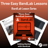 Three Simple BandLab Lessons - Distance Learning
