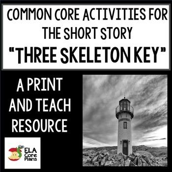 """Three Skeleton Key"" Common-Core Lesson Plans, Activities,"