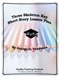 Lesson Three Skeleton Key by George Toudoza Lesson Plan, Worksheets, Key,