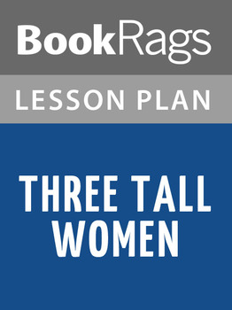 Three Tall Women Lesson Plans