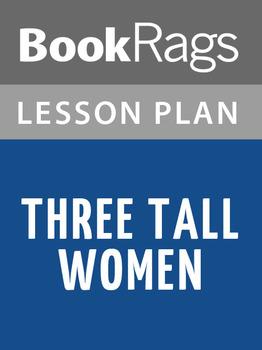 Three Tall Women Lesson Plans