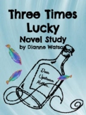 Three Times Lucky Novel Study by Dianne Watson