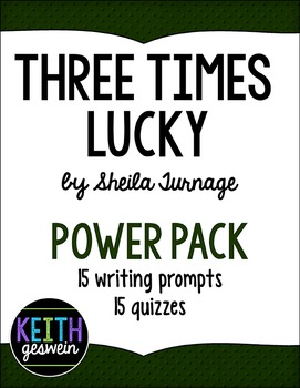 Three Times Lucky Power Pack:  15 Writing Prompts and 15 Quizzes