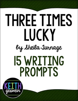 Three Times Lucky by Sheila Turnage:  15 Writing Prompts