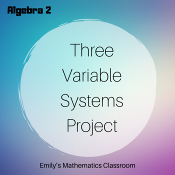 Three Variable Systems Project