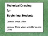 Three Views: Technical Drawing, Drafting 8 & 9