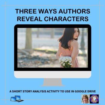 Three Ways Authors Reveal Characters Google Drive Digital Resource #TpTDigital