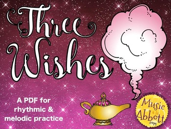 Three Wishes {A Genie Inspired Bundled Set to Practice Melody}