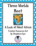 Three Worlds Meet-A Look at West Africa Teacher Resources Set