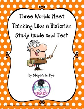 Three Worlds Meet-Thinking Like a Historian Study Guide and Test