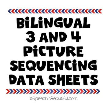 Bilingual 3 and 4 Picture Sequencing Data Sheets in English & Spanish {FREEBIE}
