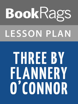 Three by Flannery O'Connor: Lesson Plans