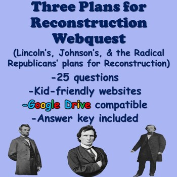 Three plans for Reconstruction (Lincoln's, Johnson's, Radical Republicans Plan)